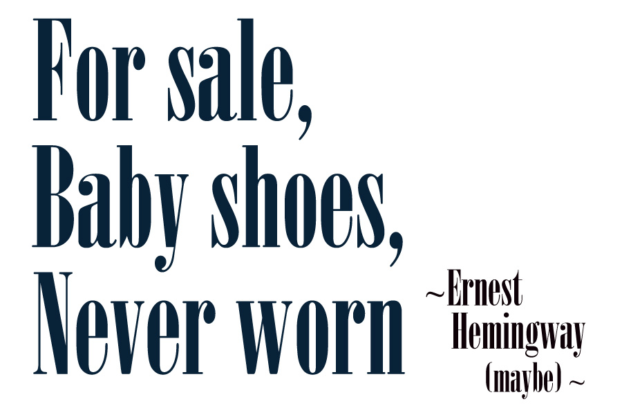 For sale, baby shoes, never worn - Hemingway