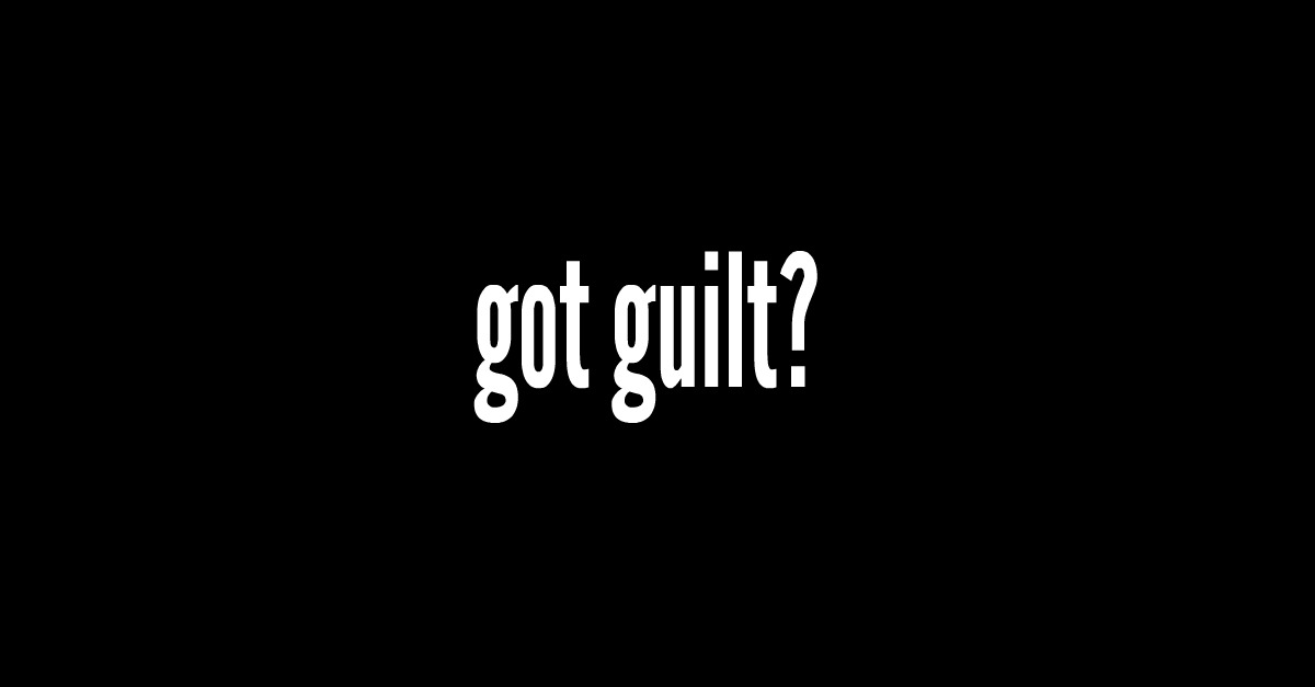 Guilt and Grief: coping with the coulda, woulda, shouldas